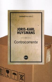 Controcorrente - Joris-Karl Huysmans - copertina