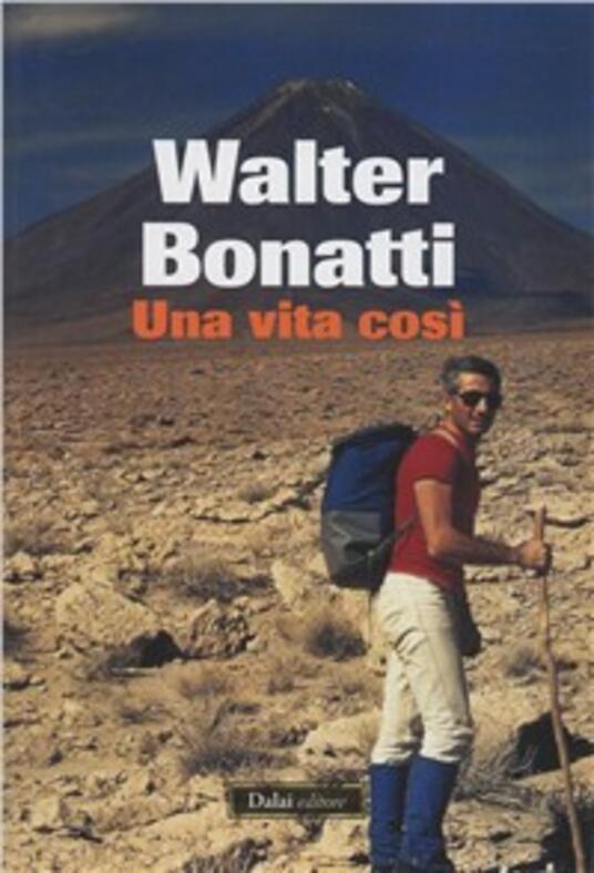 Una vita così - Walter Bonatti - copertina