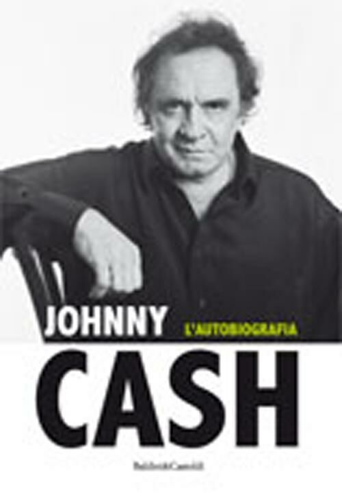 Johnny Cash. L'autobiografia