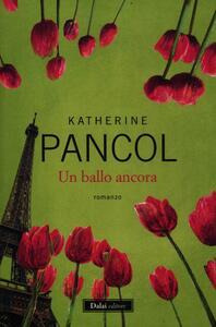Libro Un ballo ancora Katherine Pancol