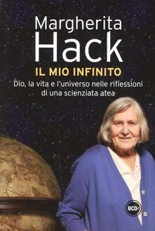 Il mio infinito. Dio, la vita e l'universo nelle riflessioni di una scienziata atea - Margherita Hack - copertina