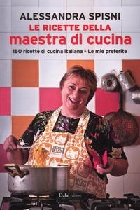 Le Le ricette della maestra di cucina - Spisni Alessandra - wuz.it