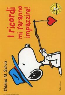 Mercatinidinataletorino.it I ricordi mi faranno impazzire! Celebrate Peanuts 60 years. Vol. 28 Image