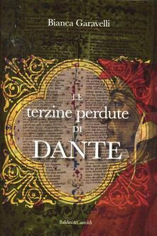 Le terzine perdute di Dante - Bianca Garavelli - copertina