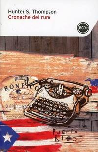 Cronache del rum - Thompson Hunter S. - wuz.it