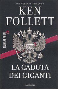 La caduta dei giganti. The century trilogy. Vol. 1