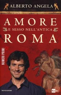 Amore e sesso nell'antica Roma - Angela Alberto - wuz.it