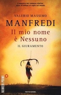 Il Il mio nome è Nessuno. Vol. 1: giuramento, Il. - Manfredi Valerio Massimo - wuz.it