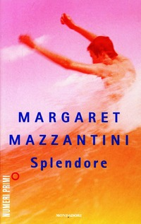Splendore - Mazzantini Margaret - wuz.it