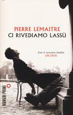 Libro Ci rivediamo lassù Pierre Lemaitre
