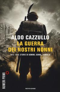 La La guerra dei nostri nonni. 1915-1918: storie di uomini, donne, famiglie - Cazzullo Aldo - wuz.it