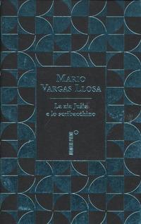 La La zia Julia e lo scribacchino. Ediz. speciale - Vargas Llosa Mario - wuz.it