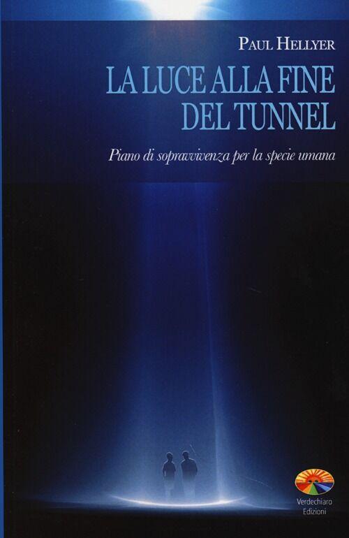 La luce alla fine del tunnel. Piano di sopravvivenza per la specie umana