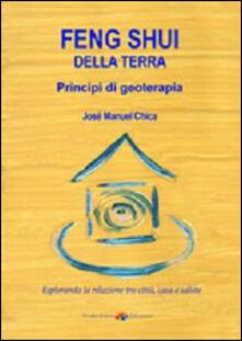 Feng Shui della terra. Principi di geoterapia - José M. Chica Casasola - copertina