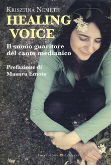Healing voice. Il suono guaritore del canto medianico.pdf