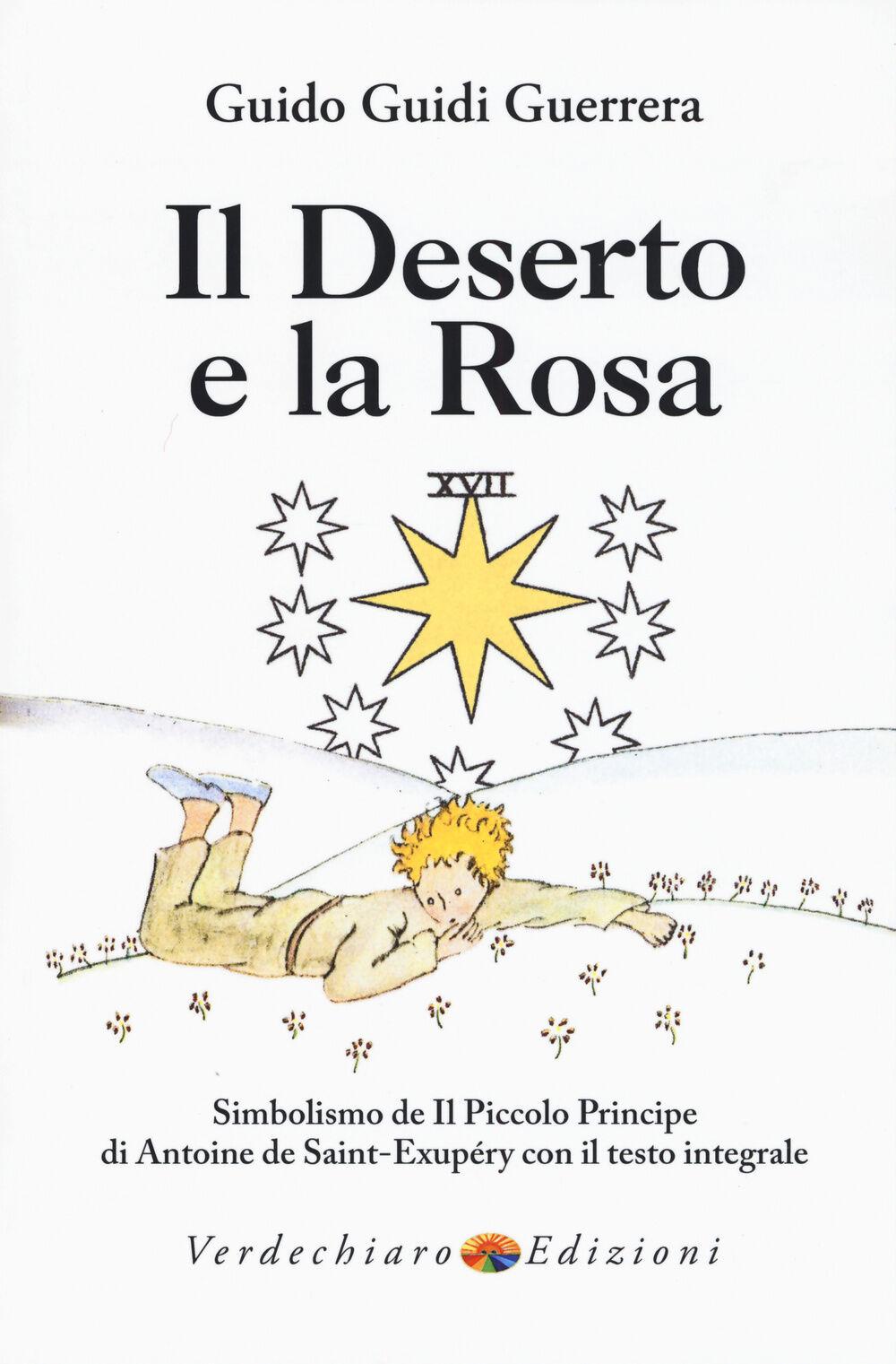 Il deserto e la rosa. Simbolismo de «Il Piccolo Principe» di Antoine de Saint-Exupéry con il testo integrale