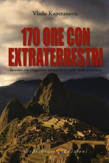 Warholgenova.it 170 ore con gli extraterrestri. Incontri con viaggiatori intergalattici sulle Ande peruviane Image