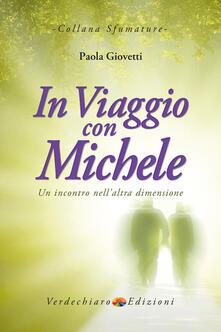 In viaggio con Michele. Un incontro nell'altra dimensione - Paola Giovetti - copertina