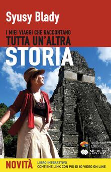 I miei viaggi che raccontano Tutta un'altra Storia - Syusy Blady - ebook