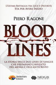 Bloodlines. La storia delle due linee di sangue che preparano l'avvento del messia e dell'anticristo