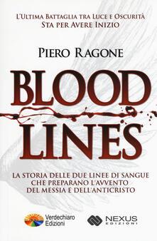 Antondemarirreguera.es Bloodlines. La storia delle due linee di sangue che preparano l'avvento del messia e dell'anticristo Image