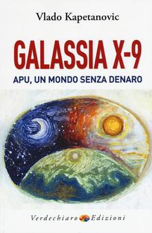 Galassia X-9 apu, un mondo senza denaro, la verità di Gesù.pdf