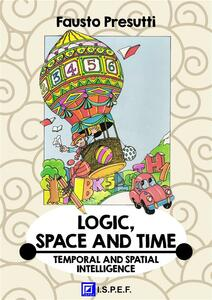 Logic, space and time. Temporal and spatial intelligence
