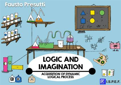 Logic and imagination. Acquisition of dynamic logical processes