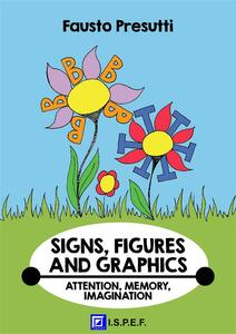 Signs, figures and graphics. Attention, memory, imagination