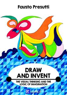 Draw and invent. The visual thinking and the logic of imagination