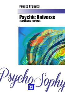 Psychic universe educating in emotions