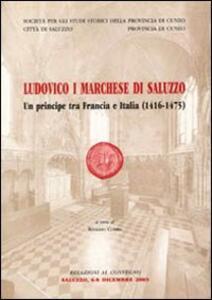 Ludovico I marchese di Saluzzo. Un principe tra Francia e Italia (1416-1475)