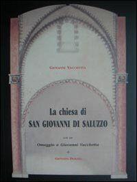 La chiesa di San Giovanni a Saluzzo. La cappella funeraria dei marchesi. Studio storico artistico