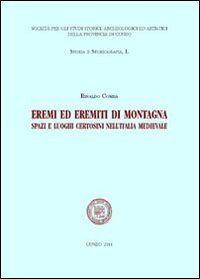 Eremi ed eremiti di montagna. Spazi e luoghi certosini nell'Italia medievale