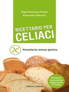 Ricettario per celiaci. Panetteria senza glutine - Emanuela Ghinazzi,Olga Francesca Scalisi - ebook