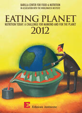 Eating planet. Nutrition today: a challenge for mankind and for the planet