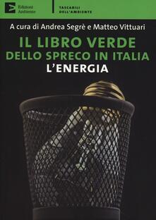 Il libro verde dello spreco in Italia: lenergia.pdf