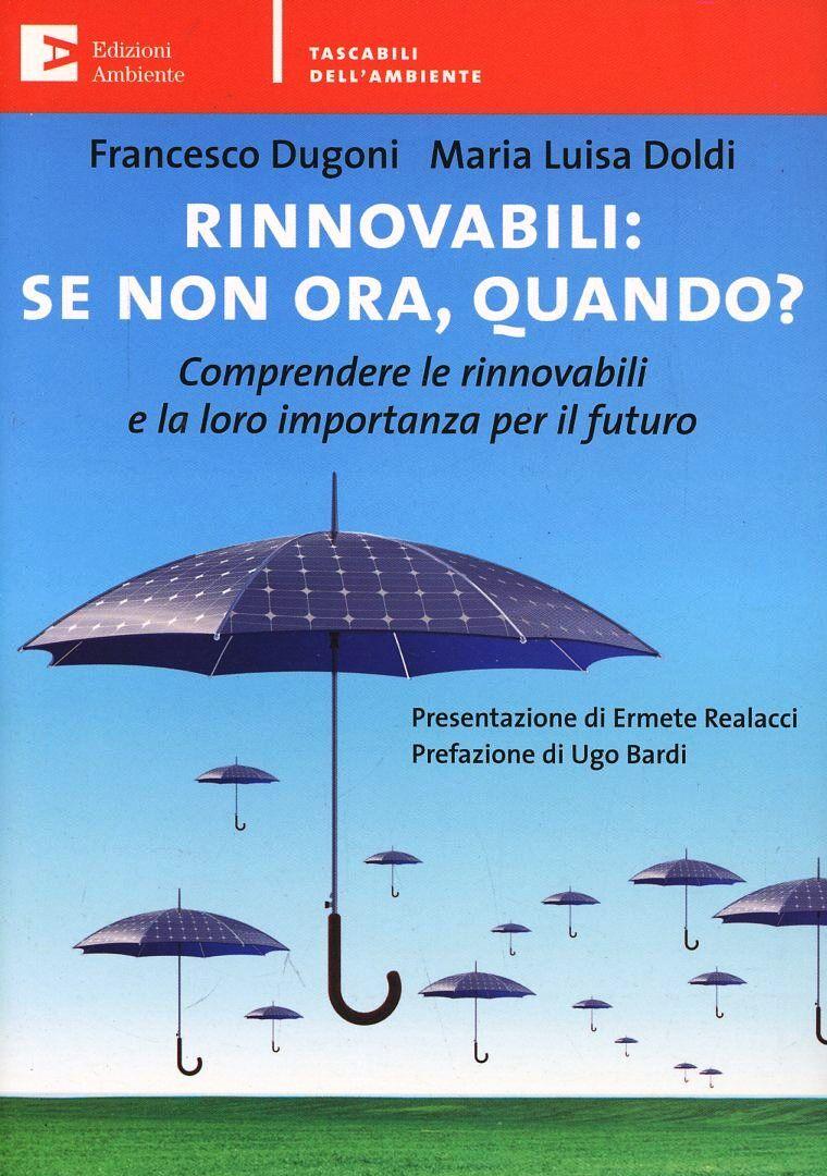 Rinnovabili: se non ora quando? Comprendere le rinnovabili e la loro importanza per il futuro