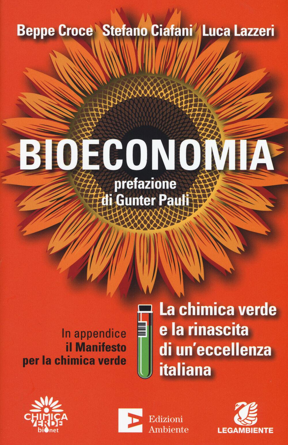 Bioeconomia. La chimica verde e la rinascita di un'eccellenza italiana