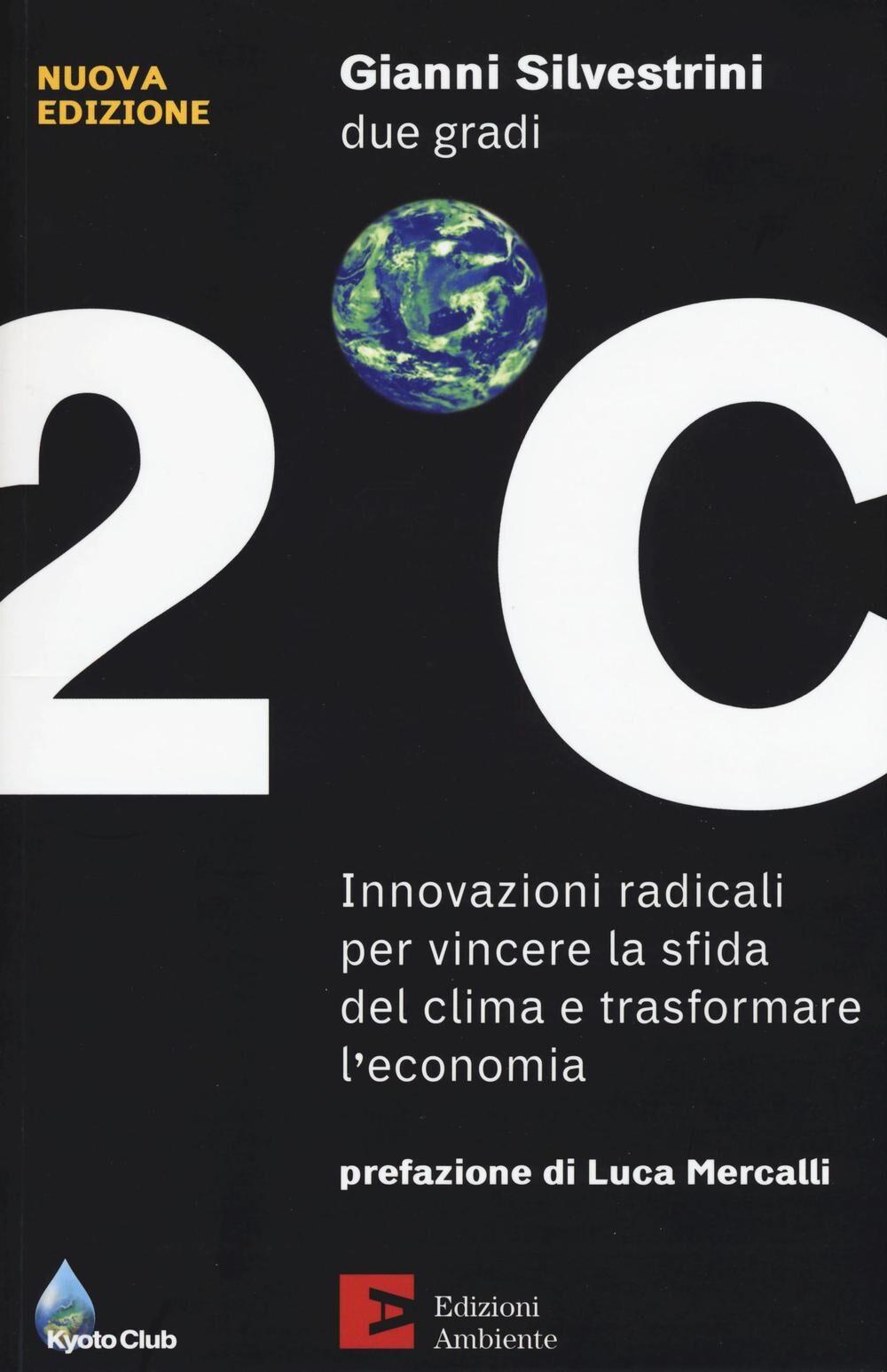Due gradi. Innovazioni radicali per vincere la sfida del clima e trasformare l'economia