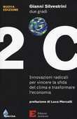 Libro Due gradi. Innovazioni radicali per vincere la sfida del clima e trasformare l'economia Gianni Silvestrini