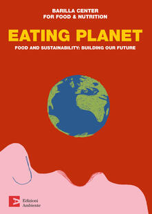 Eating planet. Food and sustainability: building our future