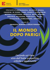 Ebook mondo dopo Parigi. L'accordo sul clima visto dall'Italia: prospettive, criticità e opportunità Bompan, Emanuele