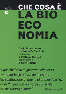 Che cosa è la bioeconomia - Mario Bonaccorso,Irene Baños Ruiz - copertina