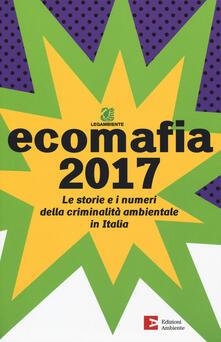 Ecomafia 2017. Le storie e i numeri della criminalità ambientale in Italia.pdf
