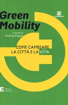 Green mobility. Come cambiare la città e la vita - copertina