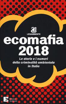 Daddyswing.es Ecomafia 2018. Le storie e i numeri della criminalità ambientale in Italia Image