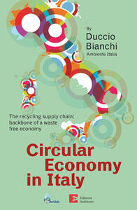 Circular economy in Italy. The recycling supply chain: backbone of a waste free economy