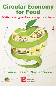 Circular economy for food. Matter, energy and knowledge, in a circle