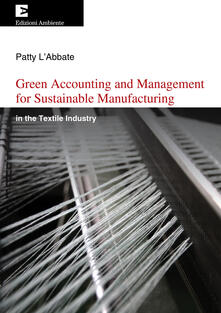 Green accounting and management for sustainable manufacturing in the textile industry